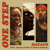 Macaco - One Step (feat. Youssou N'Dour & Oumou Sangare)