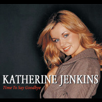 Katherine Jenkins - Time To Say Goodbye