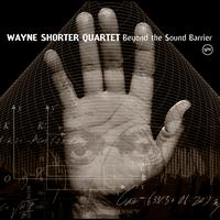 Wayne Shorter - Beyond The Sound Barrier