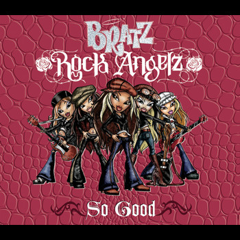 Bratz - So Good