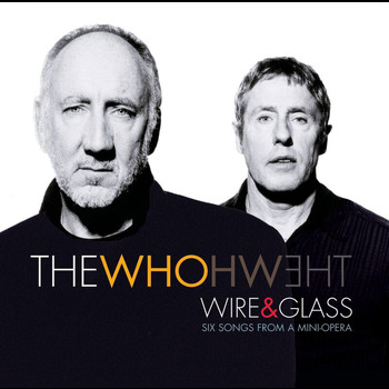 The Who - Wire & Glass