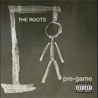 The Roots - Pre-Game (Explicit Version)