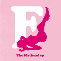 The Fratellis - The Flathead EP (e-Release)