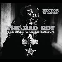 Héctor El Father - The Bad Boy