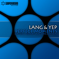 Lang & Yep - Perfect Moments