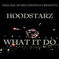 Hoodstarz - What It Do (Explicit)