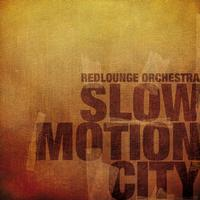 Redlounge Orchestra - Slow Motion City