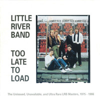 Little River Band - Too Late To Load