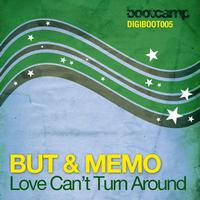 But & Memo - Love Can't Turn Around