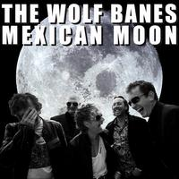 The Wolf Banes - Mexican Moon