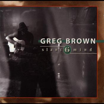 Greg Brown - Slant 6 Mind