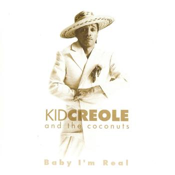 Kid Creole & The Coconuts - Baby I'm Real