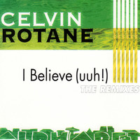 Celvin Rotane - I Believe (The Remixes)
