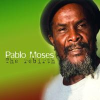 Pablo Moses - The Rebirth