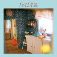 Twin Sister - Color Your Life