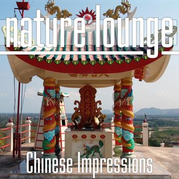 Nature Lounge Club - Chinese Impressions