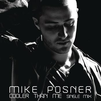 Mike Posner - Cooler Than Me (Explicit)