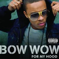 Bow Wow - For My Hood (Explicit)