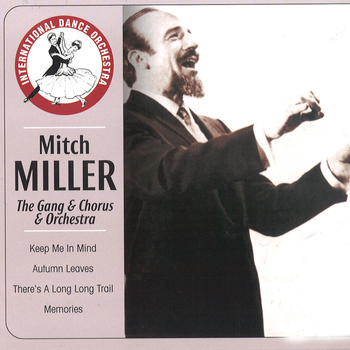 Mitch Miller - Mitch Miller and the Gang With Chorus and Orchestra