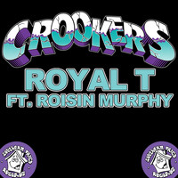 Crookers Feat. Roisin Murphy - Royal T