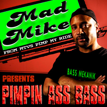 Mad Mike - Mad Mike Presents Pimpin Ass Bass