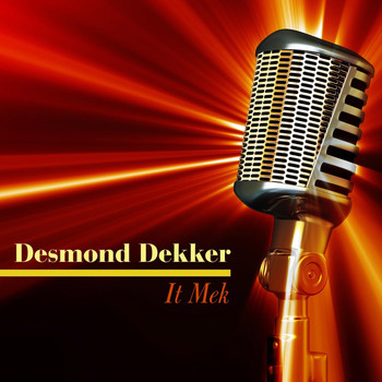 Desmond Dekker - It Mek