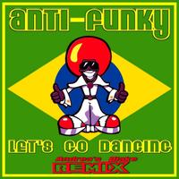 Anti-Funky - Let's Go Dancing