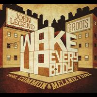 John Legend & The Roots feat. Common & Melanie Fiona - Wake Up Everybody