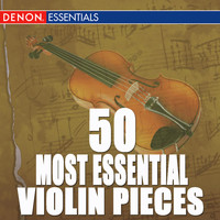 Various Artists - 50 Most Essential Violin Pieces