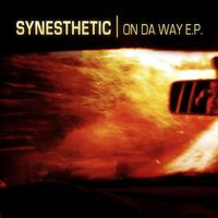 Synesthetic - ON DA WAY E.P.