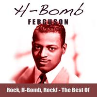 H-Bomb Ferguson - Rock, H-Bomb, Rock! The Best Of