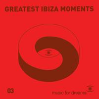 Various Artists - Music for Dreams presents Greatest Ibiza Moments # 3