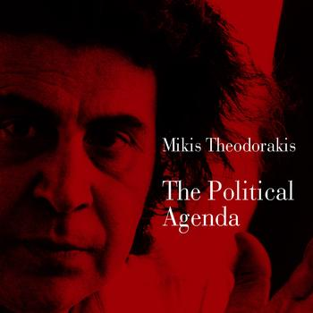 Mikis Theodorakis - The Political Agenda