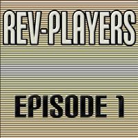 Rev-Players - Episode 1