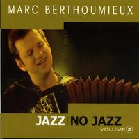 Marc Berthoumieux - Jazz No Jazz, Volume 2