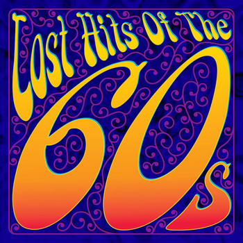 Various Artists - Lost Hits Of The 60's (All Original Artists & Versions)