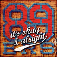 89ers - It's Okay & Alright