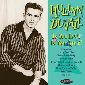 Huelyn Duvall - Is You Is, Or Is You Ain't?
