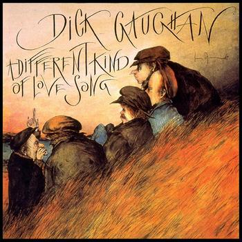Dick Gaughan - A Different Kind Of Love Song