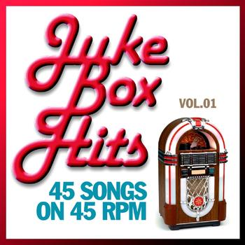 Various Artists - Juke Box Hits : 45 Songs On 45 Rpm, Vol. 01