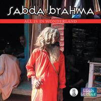 Sabda Brahma - All Is In Wonderland