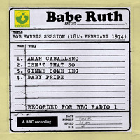 Babe Ruth - Bob Harris Session (18th February 1974)