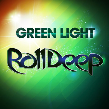 Roll Deep - Green Light