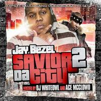 Jay Bezel - Savior 2 Da City