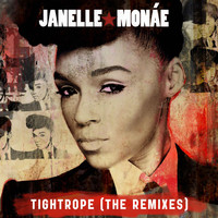 Janelle Monáe - Tightrope (Remixes)