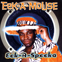 Eek-A-Mouse - Eek-A-Speaka