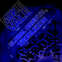 Mike Vale - Global Oriental, Troblezon