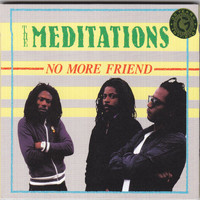The Meditations - No More Friend