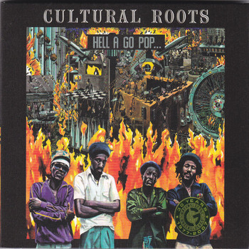 Cultural Roots - Hell A Go Pop