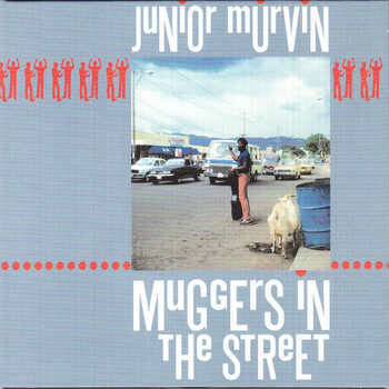 Junior Murvin - Muggers In The Street
